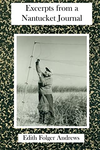 Excerpts from a Nantucket Journal by Edith Folger Andrews (2013-08-22)