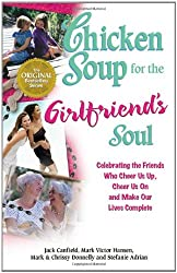 Chicken Soup for the Girlfriends Soul (Chicken Soup for the Soul (Paperback Health Communications)) (Chicken Soup for the Soul (Paperback Health Communications))