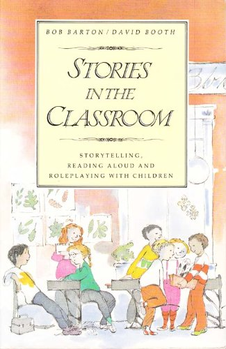 Stories in the Classroom: Storytelling, Reading Aloud and Role Playing with Children