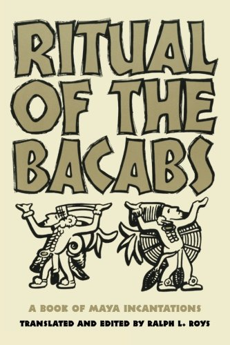 Ritual of the Bicabs: A Book of Maya Incantations (Civilization of the American Indian) por Ralph L. Roys