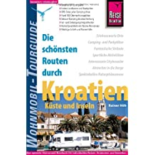 Reise Know-How Wohnmobil-Tourguide Kroatien: Die schönsten Routen.