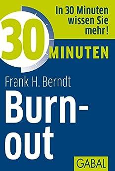 30 Minuten Burn-out (German Edition) by [Berndt, Frank H.]