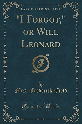 i-forgot-or-will-leonard-classic-reprint