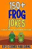 150+ FROG JOKES: ANIMAL JOKES AND RIDDLES FOR KIDS (FUNNY ANIMAL JOKES AND RIDDLES FOR KIDS)