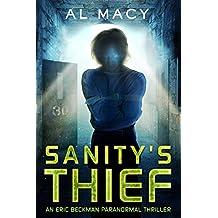 Sanity's Thief: An Eric Beckman Paranormal Thriller (Eric Beckman Series Book 2)