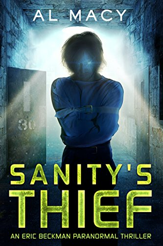 sanitys-thief-an-eric-beckman-paranormal-thriller-eric-beckman-series-book-2-english-edition