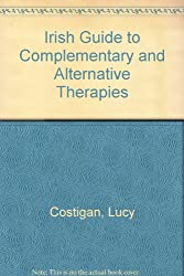 Irish Guide to Complementary and Alternative Therapies