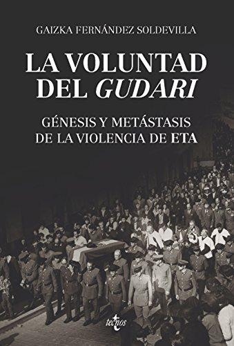 La voluntad gudari: Génesis metástasis violencia