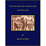 The Man or The Gates of Life (Illustrated) (English Edition)