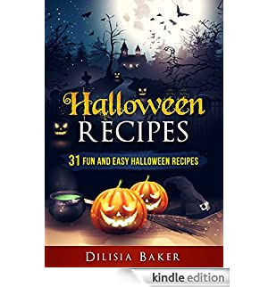 Halloween Recipes: 31 Fun and easy Halloween recipes (English Edition) [Edizione Kindle]