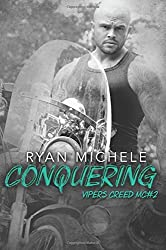 Conquering (Vipers Creed MC#2) (Volume 2) by Ryan Michele (2016-06-14)