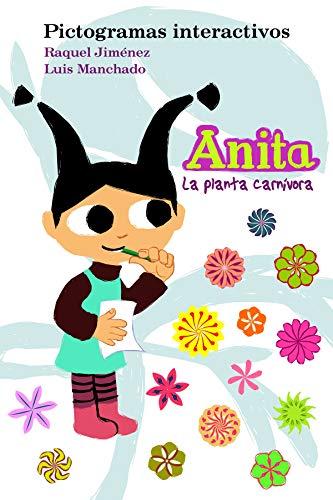 Anita. La planta carnívora: Pictogramas interactivos por Raquel Jiménez