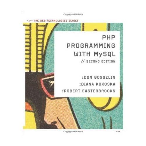 [(PHP Programming with MySQL: The Web Technologies Series )] [Author: Don Gosselin] [Feb-2010]