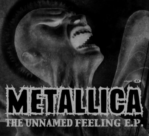 The Unnamed Feeling EP by Metallica (2004-01-27)