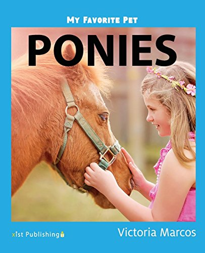 My Favorite Pet: Ponies (My Favorite Pets)