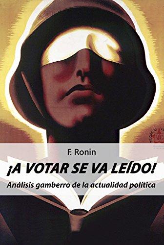Descargar Libro ¡A votar se va leído!: Análisis gamberro de la actualidad política de F. Ronin