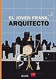 El joven Frank, arquitecto (Álbumes ilustrados)