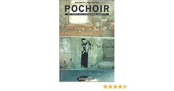 POCHOIR - Die Kunst des Schablonen-Graffiti: Amazon.de: Sybille ...