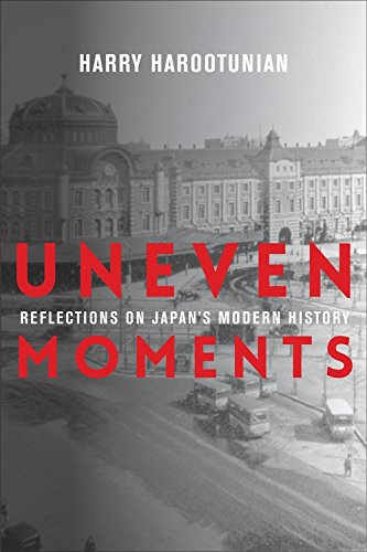Uneven Moments: Reflections on Japan's Modern History (Asia Perspectives: History, Society, and Culture)