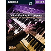 Hammond Organ Complete: Tunes, Tones and Techniques for Drawbar Keyboards