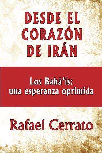 Desde el corazón de Irán: Los Bahá'ís: una esperanza oprimida