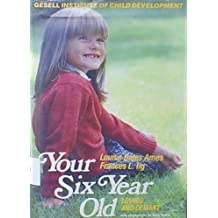 Your Six-Year-Old: Defiant but Loving by Louise Bates Ames (1979-08-01)