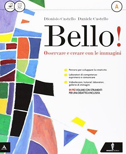 Bello! Vol. A-B. Per la Scuola media. Con e-book. Con espansione online