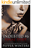 Final Debt (Indebted Book 6) (English Edition)