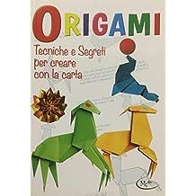 Origami tecniche e segreti per creare la carta