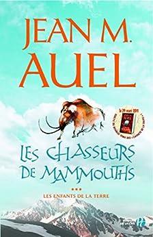 Les Chasseurs de mammouths par [AUEL, JEAN M.]