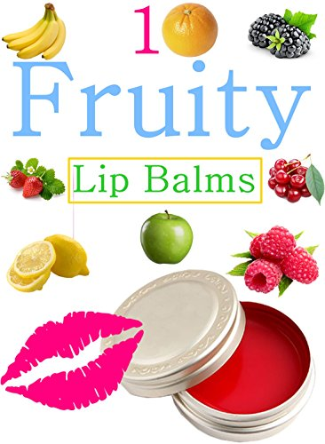 diy-easy-fruity-lip-balms-easy-homemade-fruit-and-berry-lip-balm-recipes-english-edition