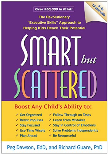 """Smart but Scattered: The Revolutionary """"Executive Skills"""" Approach to Helping Kids Reach Their Potential (English Edition)"""