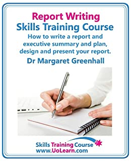 Report Writing Skills Training Course - How to Write a Report and Executive Summary, and Plan, Design and Present Your Report - An Easy Format for Writing Business Reports Epub Descarga gratuita