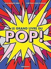 Le grand livre du pop ! par Jean-Bernard Hebey
