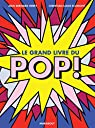 Le grand livre du pop ! par Hebey