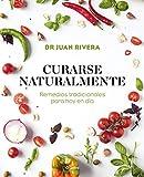 Curarse naturalmente: Remedios tradicionales para hoy en día (Vivir mejor)