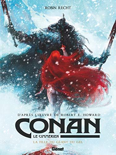 Conan le Cimmérien - La Fille du géant du gel par Robin Recht