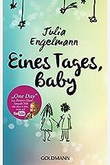 """Eines Tages, Baby: Poetry-Slam-Texte - Mit """"One Day"""", dem Poetry-Slam-Smash-Hit mit über 12 Mio. Fans auf YouTube Taschenbuch"""