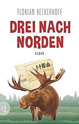 Drei nach Norden: Roman