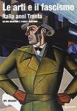 Le arti e il fascismo. Italia anni Trenta