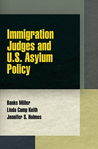 Immigration Judges and U.S. Asylum Policy (Pennsylvania Studies in Human Rights) by Banks Miller (2014-11-19)