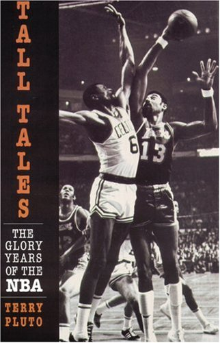Tall Tales: The Glory Years of the Nba por Terry Pluto