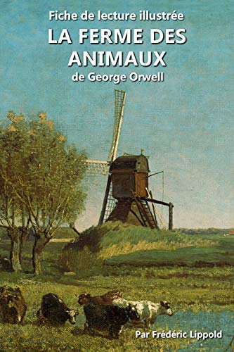 Fiche de lecture illustrée - La Ferme des animaux, de George Orwell: Résumé et analyse complète de l'œuvre