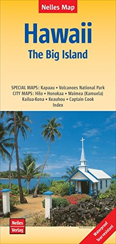 Hawaii: The Big Island   Hawaii: Grande Île   Hawái: La Gran Isla: 1:330.000   reiß- und wasserfest; indéchirable et imperméable; irrompible & impermeable (Nelles Map) (Big Island Von Hawaii)