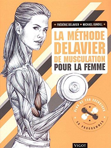 La méthode Delavier de musculation pour la femme par Frédéric Delavier