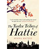 [(The Twelve Tribes of Hattie)] [Author: Ayana Mathis] published on (September, 2013)