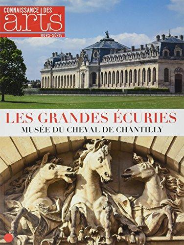 Connaissance des Arts, Hors-srie N 723 : Les Grandes Ecuries : Muse du cheval de Chantilly