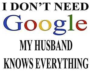 """Tapis de souris avec """"I DON'T besoin Google, My Husband Know Everything"""""""