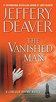 The Vanished Man: A Lincoln Rhyme Novel von [Deaver, Jeffery]