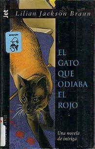 El gato que odiaba el Rojo par  Lilian Jackson Braun